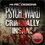 Psych Ward: Criminally Insane: Vol. 1 - SD - DD